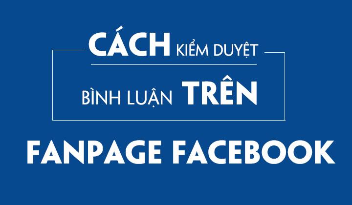 kiem-duyet-binh-luan-tren-page-facebook