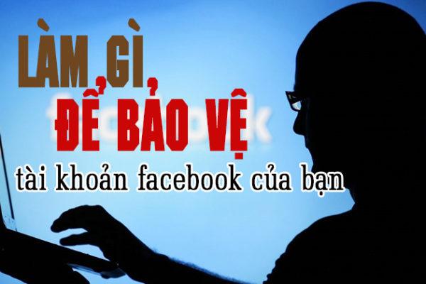 lam-gi-de-bao-ve-tai-khoan-facebook